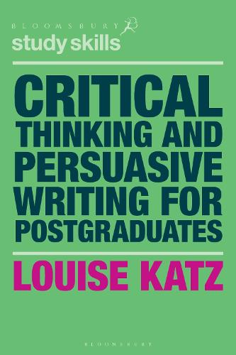 Critical Thinking and Persuasive Writing for Postgraduates - Macmillan Study Skills (Paperback)