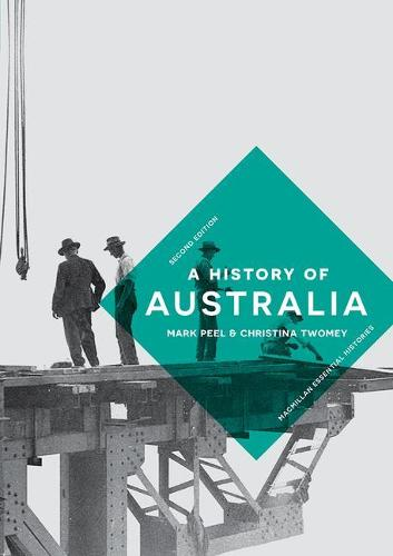 A History of Australia - Palgrave Essential Histories series (Paperback)
