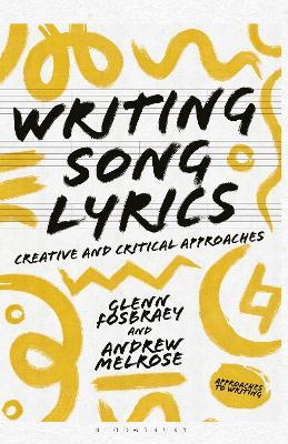 Writing Song Lyrics: A Creative and Critical Approach (Hardback)