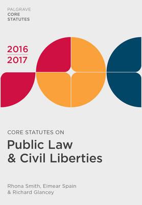 Core Statutes on Public Law & Civil Liberties 2016-17 - Palgrave Core Statutes (Paperback)