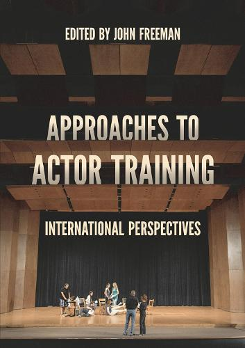 Approaches to Actor Training: International Perspectives (Hardback)
