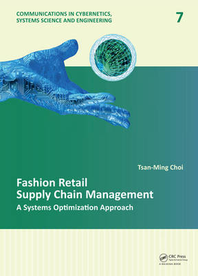 Fashion Retail Supply Chain Management: A Systems Optimization Approach - Communications in Cybernetics, Systems Science and Engineering (Hardback)