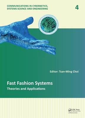 Fast Fashion Systems: Theories and Applications - Communications in Cybernetics, Systems Science and Engineering (Hardback)