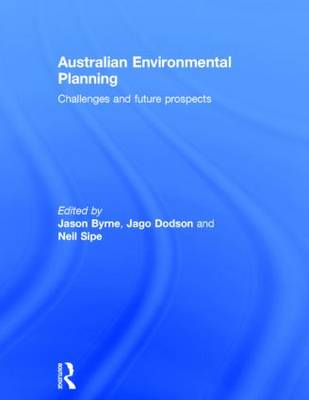 Australian Environmental Planning: Challenges and Future Prospects (Hardback)