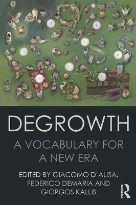 Degrowth: A Vocabulary for a New Era (Paperback)