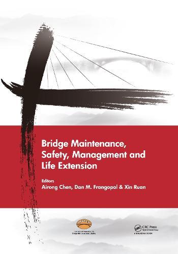 Bridge Maintenance, Safety, Management and Life Extension - Bridge Maintenance, Safety and Management