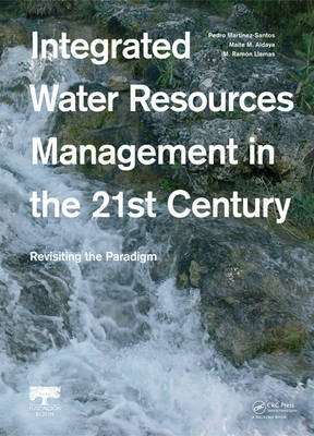 Integrated Water Resources Management in the 21st Century: Revisiting the paradigm (Hardback)