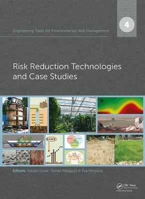 Engineering Tools for Environmental Risk Management: 4. Risk Reduction Technologies and Case Studies - Engineering Tools for Environmental Risk Management (Hardback)