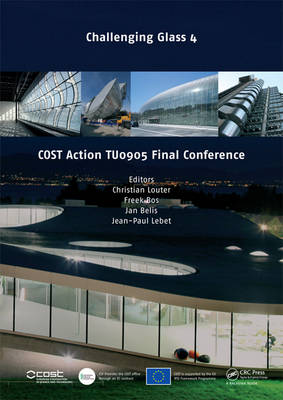 Challenging Glass 4 & COST Action TU0905 Final Conference (Hardback)