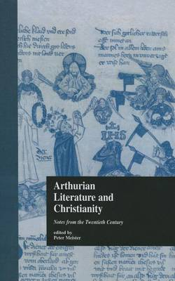 Cover Arthurian Literature and Christianity: Notes from the Twentieth Century - Garland Library of Medieval Literature