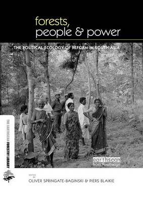 Forests People and Power: The Political Ecology of Reform in South Asia - Earthscan Forest Library (Paperback)