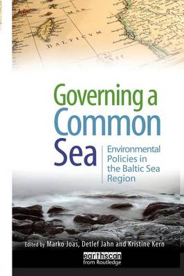 Governing a Common Sea: Environmental Policies in the Baltic Sea Region (Paperback)