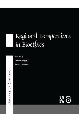 Annals of Bioethics: Regional Perspectives in Bioethics - Routledge Annals of Bioethics (Paperback)