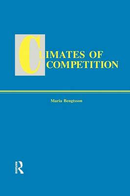 Climates of Global Competition - Routledge Studies in Global Competition (Paperback)