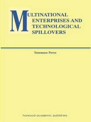 Multinational Enterprises and Technological Spillovers - Routledge Studies in Global Competition (Paperback)