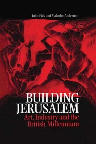 Building Jerusalem: Art, Industry and the British Millennium (Paperback)