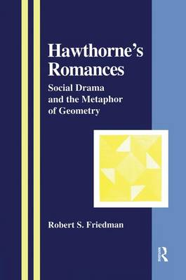Hawthorne's Romances: Social Drama and the Metaphor of Geometry - The Library of Anthropology (Paperback)