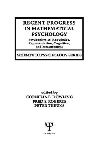 Recent Progress in Mathematical Psychology: Psychophysics, Knowledge Representation, Cognition, and Measurement - Scientific Psychology Series (Paperback)
