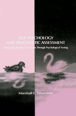 Self Psychology and Diagnostic Assessment: Identifying Selfobject Functions Through Psychological Testing (Paperback)