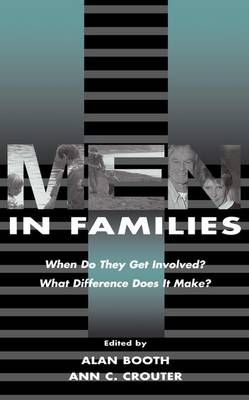 Cover Men in Families: When Do They Get involved? What Difference Does It Make? - Penn State University Family Issues Symposia Series