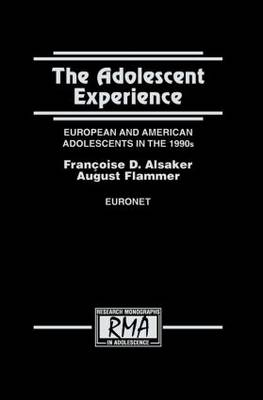 The Adolescent Experience: European and American Adolescents in the 1990s - Research Monographs in Adolescence Series (Paperback)