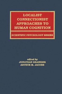 Localist Connectionist Approaches To Human Cognition - Scientific Psychology Series (Paperback)