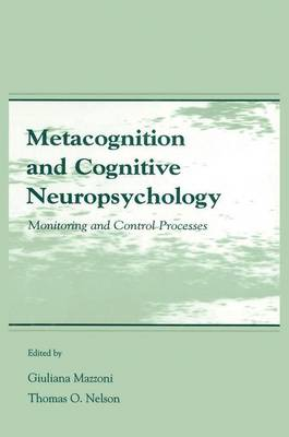 Metacognition and Cognitive Neuropsychology: Monitoring and Control Processes (Paperback)