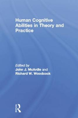 Human Cognitive Abilities in Theory and Practice (Paperback)