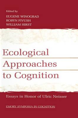 Ecological Approaches to Cognition: Essays in Honor of Ulric Neisser (Paperback)