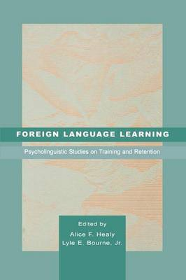 Foreign Language Learning: Psycholinguistic Studies on Training and Retention (Paperback)
