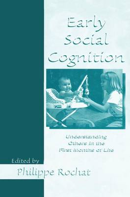 Early Social Cognition: Understanding Others in the First Months of Life (Paperback)