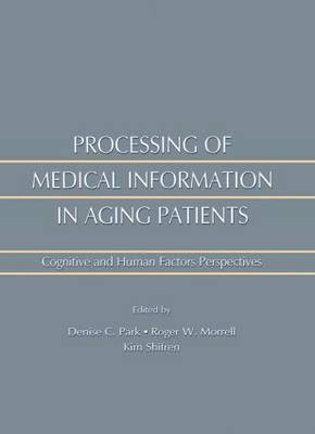 Processing of Medical information in Aging Patients: Cognitive and Human Factors Perspectives (Paperback)