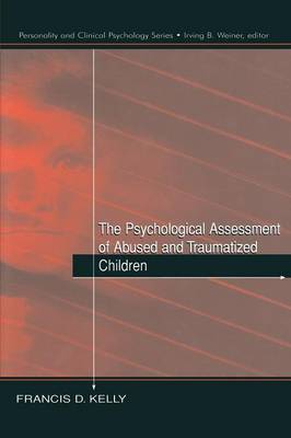 The Psychological Assessment of Abused and Traumatized Children (Paperback)