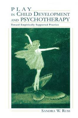 Play in Child Development and Psychotherapy: Toward Empirically Supported Practice (Paperback)
