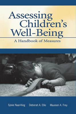 Assessing Children's Well-Being: A Handbook of Measures (Paperback)