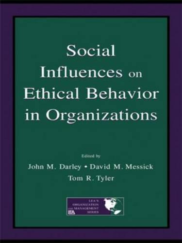 Social Influences on Ethical Behavior in Organizations - Organization and Management Series (Paperback)