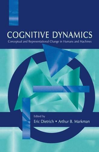 Cognitive Dynamics: Conceptual and Representational Change in Humans and Machines (Paperback)