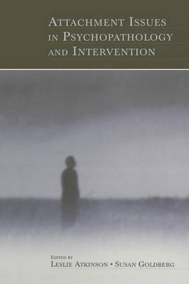 Attachment Issues in Psychopathology and Intervention (Paperback)