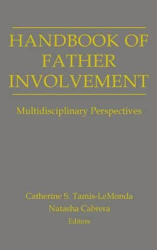Handbook of Father Involvement: Multidisciplinary Perspectives (Paperback)