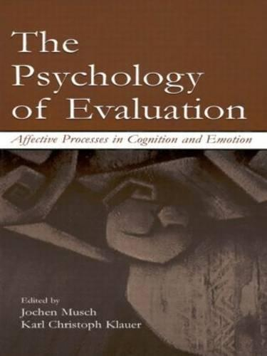 The Psychology of Evaluation: Affective Processes in Cognition and Emotion (Paperback)