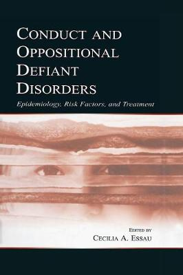 Conduct and Oppositional Defiant Disorders: Epidemiology, Risk Factors, and Treatment (Paperback)