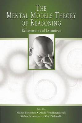 The Mental Models Theory of Reasoning: Refinements and Extensions (Paperback)