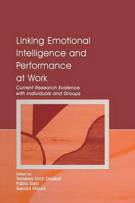 Cover Linking Emotional Intelligence and Performance at Work: Current Research Evidence With Individuals and Groups
