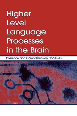 Higher Level Language Processes in the Brain: Inference and Comprehension Processes (Paperback)