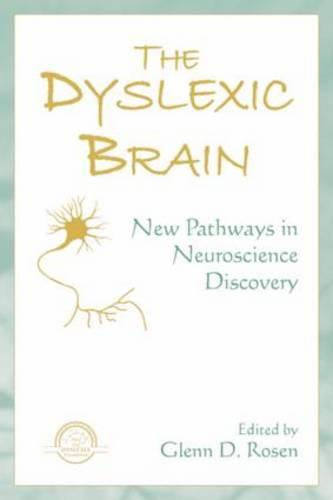 Cover The Dyslexic Brain: New Pathways in Neuroscience Discovery - Extraordinary Brain Series