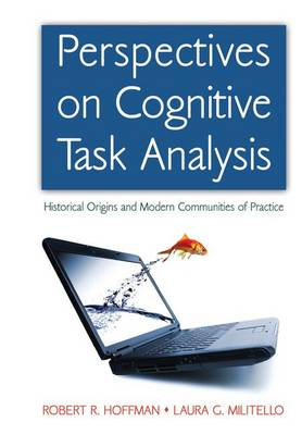 Cover Perspectives on Cognitive Task Analysis: Historical Origins and Modern Communities of Practice - Expertise: Research and Applications Series