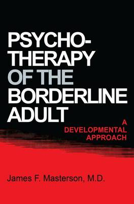 Cover Psychotherapy Of The Borderline Adult: A Developmental Approach