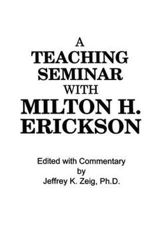 Teaching Seminar With Milton H. Erickson (Paperback)