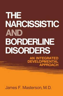 The Narcissistic and Borderline Disorders: An Integrated Developmental Approach (Paperback)