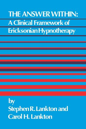 Cover The Answer Within: A Clinical Framework Of Ericksonian Hypnotherapy